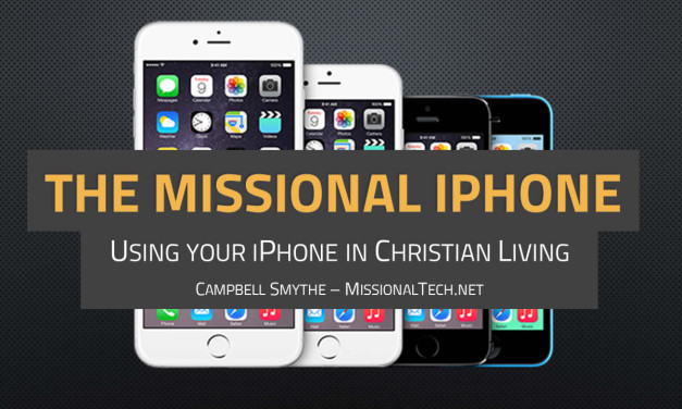 How to – use your iPhone in Christian Ministry: The Missional iPhone